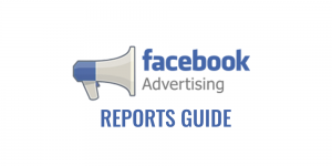 facebook ads reports guide
