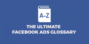 facebook ads glossary